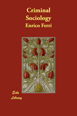 Criminal Sociology (Paperback)