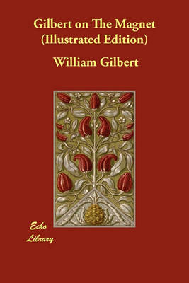 Gilbert on the Magnet (Illustrated Edition) (Paperback)