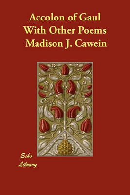 Accolon of Gaul with Other Poems (Paperback)