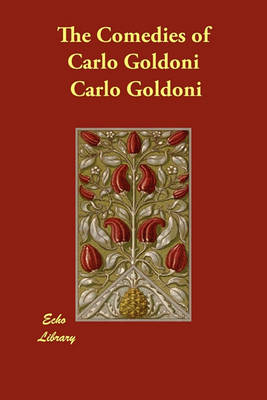 The Comedies of Carlo Goldoni (Paperback)