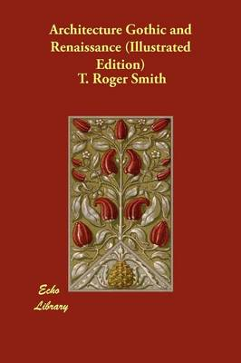 Architecture Gothic and Renaissance (Illustrated Edition) (Paperback)