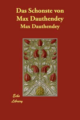 Das Schonste Von Max Dauthendey (Paperback)