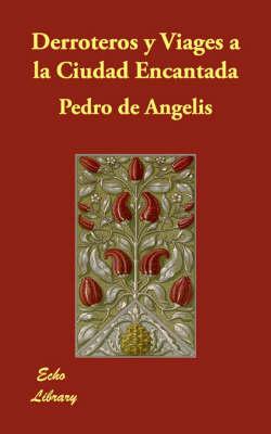 Derroteros y Viages a la Ciudad Encantada (Paperback)