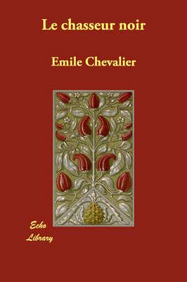 Le Chasseur Noir (Paperback)