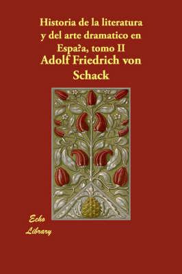 Historia de La Literatura y del Arte Dramatico En Espana, Tomo II (Paperback)