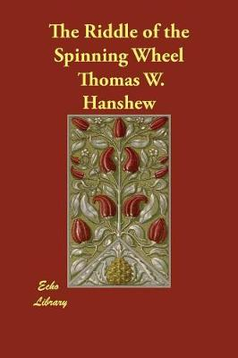 The Riddle of the Spinning Wheel (Paperback)