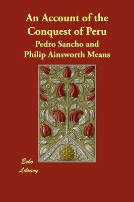 An Account of the Conquest of Peru (Paperback)
