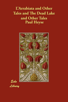 L'Arrabiata and Other Tales and the Dead Lake and Other Tales (Paperback)