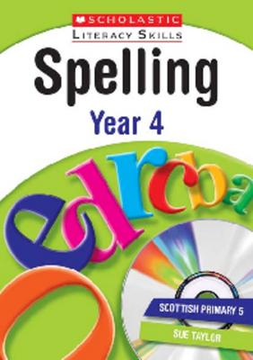 Spelling: Year 4 - New Scholastic Literacy Skills