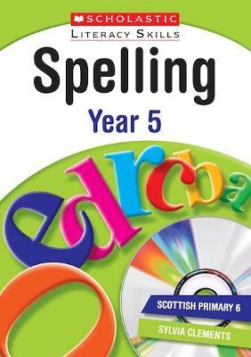 Spelling: Year 5 - New Scholastic Literacy Skills