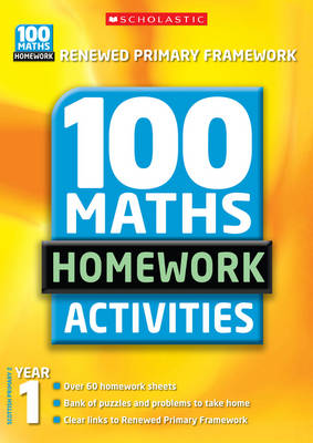 100 Maths Homework Activities: Year 1 - 100 Maths Homework Activities S. (Paperback)