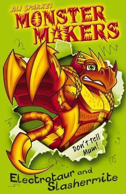 Monster Makers: Electrotaur and Slashermite - Monster Makers (Paperback)