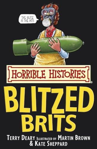 The Blitzed Brits - Horrible Histories (Paperback)
