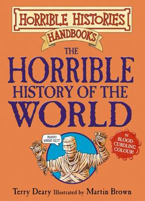 The Horrible History of the World - Horrible Histories Handbooks (Paperback)
