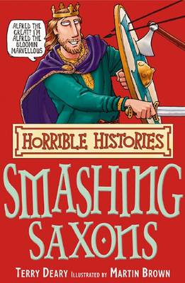 Horrible Histories: Smashing Saxons (Paperback)