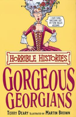 The Gorgeous Georgians - Horrible Histories (Paperback)