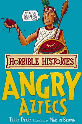 The Angry Aztecs - Horrible Histories (Paperback)