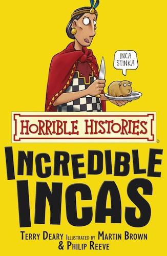 The Incredible Incas - Horrible Histories (Paperback)