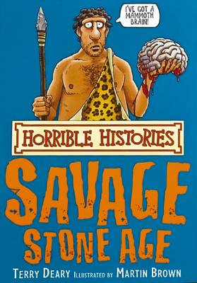 Horrible Histories: Savage Stone Age (Paperback)