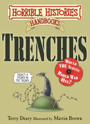 Trenches - Horrible Histories Handbooks (Paperback)