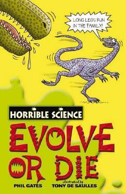 Evolve or Die - Horrible Science (Paperback)