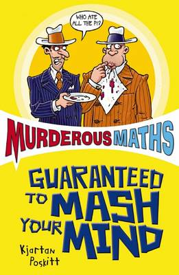 Murderous Maths Guaranteed to Mash Your Mind: More Muderous Maths - Murderous Maths (Paperback)