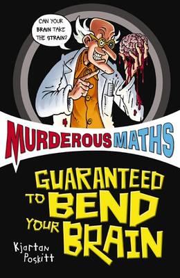 Murderous Maths: Guaranteed to Bend Your Brain - Murderous Maths (Paperback)