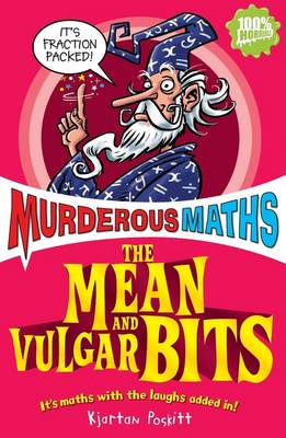 The Mean and Vulgar Bits - Murderous Maths (Paperback)