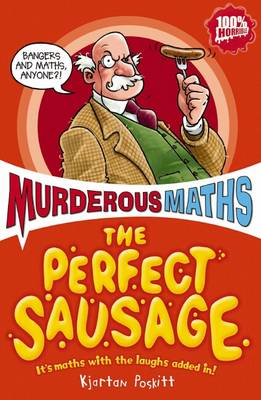 The Perfect Sausage and Other Fundamental Formulas - Murderous Maths (Paperback)