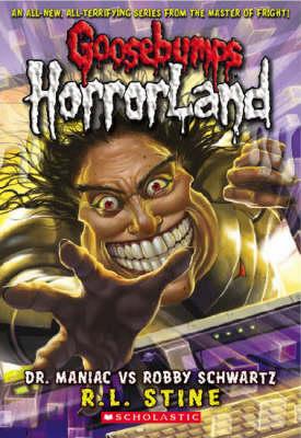Dr Maniac Vs Robby Schwartz - Goosebumps Horrorland No. 5 (Paperback)