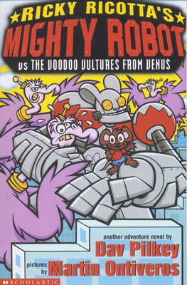 Mighty Robot Vs the Voodoo Vultures from Venus - Ricky Ricotta No. 3 (Paperback)