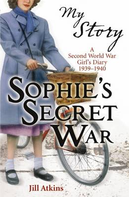 Sophie's Secret War - My Story (Paperback)