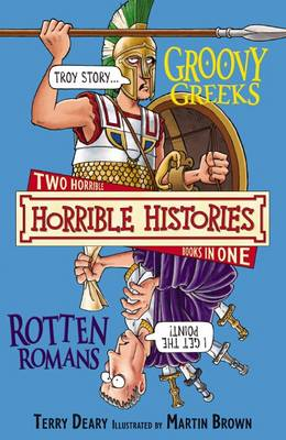 Groovy Greeks and, Rotten Romans: AND The Rotten Romans: and, Rotten Romans - Horrible Histories Collections (Paperback)