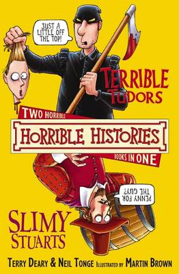 Terrible Tudors and Slimy Stuarts - Horrible Histories Collections (Paperback)