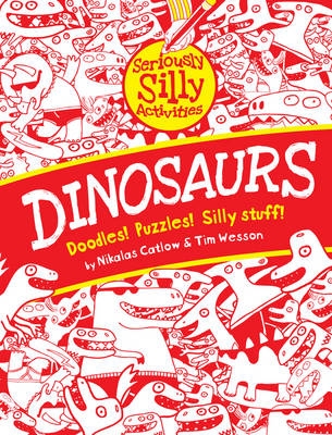 Dinosaurs - Seriously Silly Activities (Paperback)