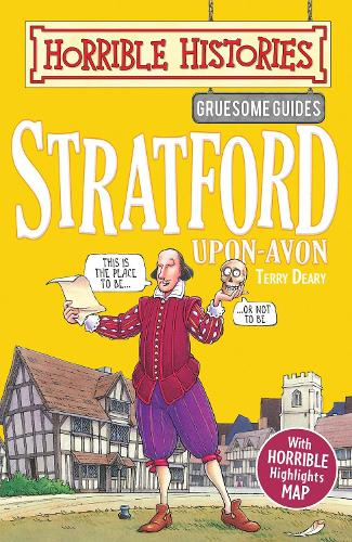 Gruesome Guides: Stratford-upon-Avon - Horrible Histories (Paperback)