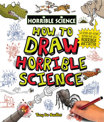 How to Draw Horrible Science - Horrible Science (Hardback)