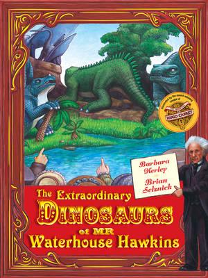The Extraordinary Dinosaurs of Waterhouse Hawkins (Hardback)