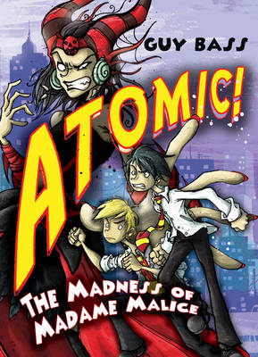 The Madness of Madame Malice - Atomic! (Paperback)