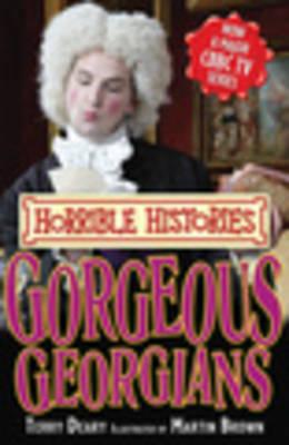 Gorgeous Georgians - Horrible Histories TV Tie-in (Paperback)