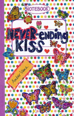 The Never-ending Kiss - Love Notebook No. 3 (Paperback)