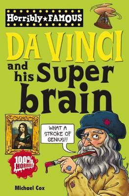 Horribly Famous: Da Vinci and His Super Brain (Paperback)