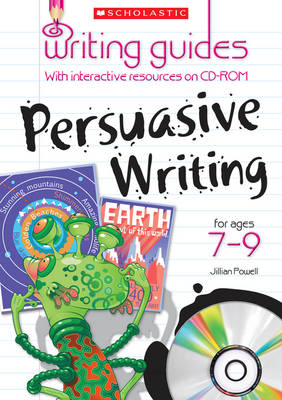 Persuasive Writing for Ages 7-9 - Writing Guides