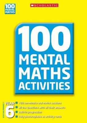 100 Mental Maths Activities Year 6 - 100 Mental Maths Activities (Paperback)
