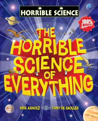 Horrible Science of Everything - Horrible Science (Paperback)