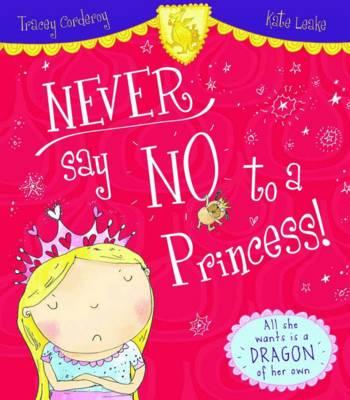 Never Say No to a Princess! (Hardback)