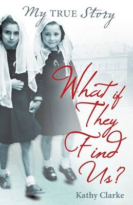 What If They Find Us? - My True Stories (Paperback)