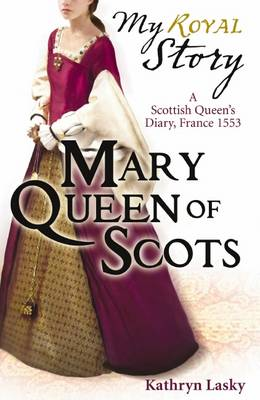 Mary Queen of Scots - My Story (Paperback)