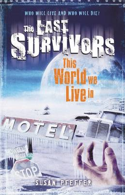 This World We Live In - Last Survivors 3 (Paperback)