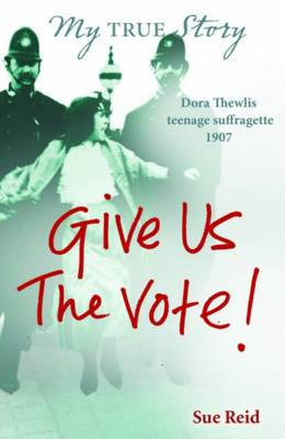 Give Us The Vote! - My True Stories (Paperback)